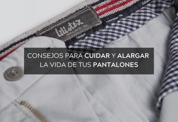 Consejos para cuidar y alargar la vida de tus pantalones