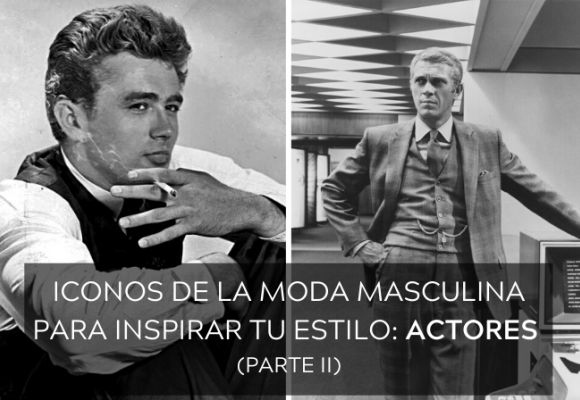 Iconos de la moda masculina para inspirar tu estilo: Actores (Parte 2)